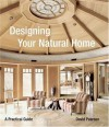 Designing Your Natural Home - David Pearson