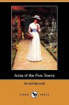 Anna of the Five Towns (Dodo Press) - Arnold Bennett