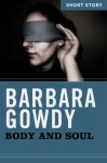 Body and Soul: Short Story - Barbara Gowdy
