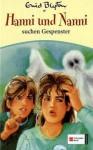Hanni und Nanni suchen Gespenster - Enid Blyton