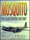 Mosquito: The Illustrated History - Philip Birtles