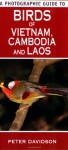 A Photographic Guide To Birds Of Vietnam, Cambodia And Laos - Peter Davidson