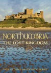Northumbria: The Lost Kingdom - Paul Gething, Edoardo Albert