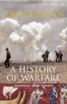 A History Of Warfare - John Keegan