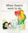 When There's Work To Do (Collins Baby & Toddler) - Nick Butterworth