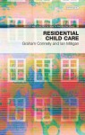 Residential Child Care: Between Home and Family (Practice & Policy in Health and Social Care, 17) - Connelly