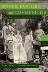 Women, Families, and Communities: Readings in American History, Volume 1: To 1900 - Nancy A. Hewitt