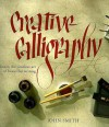 Creative Calligraphy - John Smith, Fiona Eaton, John Freeman, Alan Marshall