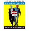 And the Horse He Rode in on: The People V. Kenneth Starr - James Carville