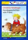 Hundegeschichten vom Franz. - Christine Nöstlinger, Erhard Dietl