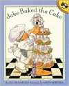 Jake Baked the Cake - B.G. Hennessy, Mary Morgan