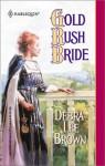 Gold Rush Bride - Debra Lee Brown