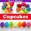 Cupcakes (Cupcake And Frosting Recipes) - Sara Winlet