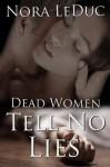 Dead Women Tell No Lies - Nora LeDuc