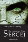 Der wandernde Krieg: Sergej - Michael Schreckenberg