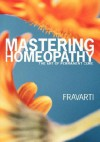 Mastering Homeopathy: The Art Of Permanent Cure - Fravarti Breidenbach, James Mark Tillotso, Janet Louise Athey, Matthew Scott, Kenneth Imber Gilbert, Lee James