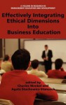 Effectively Integrating Ethical Dimensions Into Business Education (Hc) - Charles Wankel, Agata Stachowicz-Stanusch