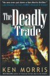 The Deadly Trade - Ken Morris