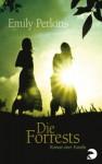 Die Forrests (German Edition) - Emily Perkins, Anke Caroline Burger