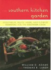 The Southern Kitchen Garden: Vegetables, Fruits, Herbs and Flowers Essential for the Southern Cook - William D. Adams