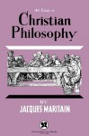 An Essay on Christian Philosophy - Jacques Maritain