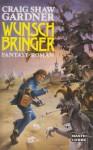 Wunschbringer - Craig Shaw Gardner, Susanne Tschirner