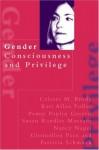 Gender Consciousness and Privilege - Celeste Brody, Kasi Allen Fuller, Penny Poplin Gosetti, Susan Randles Moscato, Nancy Gail Nagel, Glennellen Pace, Patricia Schmuck