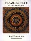 Islamic Science: An Illustrated Study - Seyyed Hossein Nasr