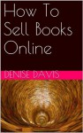 How To Sell Books Online - Denise Davis