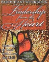 Leadership from the Heart - Participant Workbook: Learning to Lead with Love and Skill - Abingdon Press