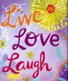 Live Love Laugh (Mini Book) (Charming Petites) - Donna Ingemanson, Evelyn Beilenson, Heather Zschock