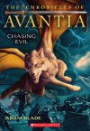The Chronicles of Avantia #2: Chasing Evil - Adam Blade