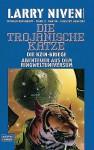 Die trojanische Katze. Die Kzin-Kriege 6. Abenteuer aus dem Ringweltuniversum - Larry Niven, Donald Kingsbury, Mark O. Martin, Gregory Benford
