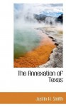 The Annexation of Texas - Smith