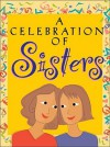A Celebration of Sisters - Ariel Books, Andrews McMeel Publishing