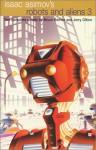 Isaac Asimov's Robots and Aliens 3 (Isaac Asimov's Robot City: Robots and Aliens, #5-6) - Bruce Bethke, Jerry Oltion