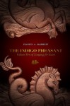 The Indigo Pheasant: Volume Two of Longing for Yount: 2 - Daniel A. Rabuzzi