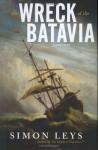 The Wreck of the Batavia: A True Story - Simon Leys