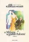 O Milagre segundo Salomé, vol. I - José Rodrigues Miguéis