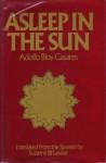 Asleep in the Sun - Cacares Adolfo Bioy, Cacares Adolfo Bioy
