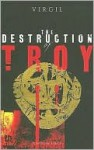 The Destruction of Troy (Penguin Epics, #8) - Virgil, W. F. Jackson Knight
