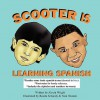 Scooter Is Learning Spanish - Alycia Wright, Neal Wooten, Rosita Schandy