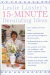 Leslie Linsley's 15-Minute Decorating Ideas - Leslie Linsley, Jon Aron