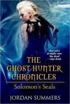 Solomon's Seals (The Ghost Hunter Chronicles #1) - Jordan Summers