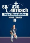 Sports Outreach: Impact Team Studies - Steve Connor