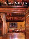 Edgar Miller and the Hand-Made Home: Chicago's Forgotten Renaissance Man - Richard Cahan, Michael Williams, Alexander Vertikoff