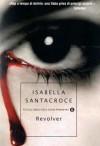 Revolver - Isabella Santacroce