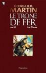 Le Trône de Fer (10) : Le Chaos: Le Trône de Fer - Tome 10 (French Edition) - Jean Sola, George R.R. Martin