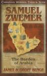 Samuel Zwemer: The Burden of Arabia (Christian Heroes: Then & Now) - Janet Benge, Geoff Benge