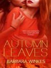 Autumn Leaves - Barbara Winkes, Carolyn Crow, Amanda Kelsey